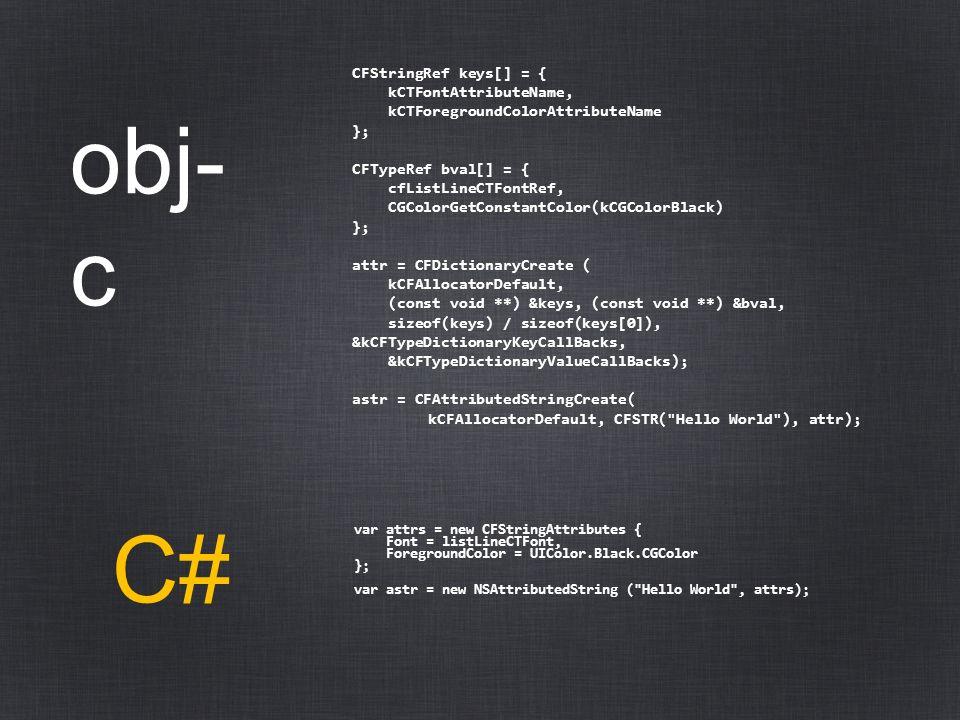 obj-c C# CFStringRef keys[] = { kCTFontAttributeName,